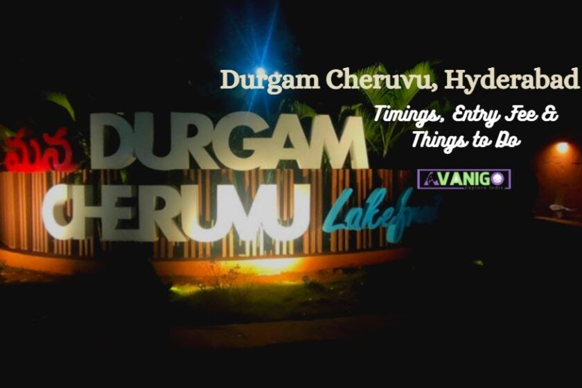 Durgam Cheruvu Hyderabad-Timings- Entry Fee