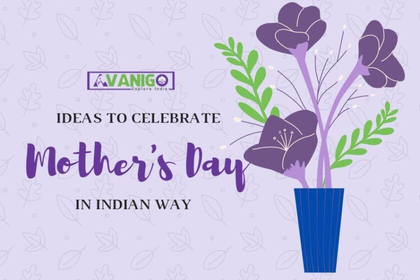 Ideas to Celebrate Mother's Day in Indian Way