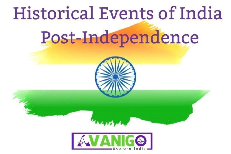 Historical Events of India Since Independence